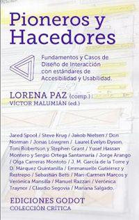 Pioneros y Hacedores. Fundamentos y Casos de Diseño de Interacción con estándares de Accesibilidad y Usabilidad.